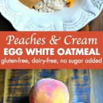 Peaches & Cream Egg White Oatmeal