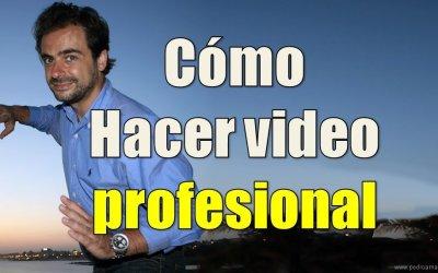 PARA DUMMIES: Cómo hacer video profesional en 10 pasos