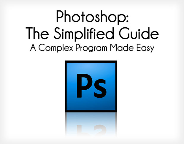 The Simplified Guide to Getting Started in Photoshop photoshopguide