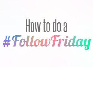 follow friday on instagram