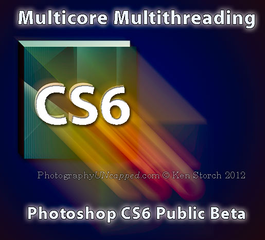 Is Photoshop CS6 Multithreaded? Does the CS6 Beta Benefit from Multicores?