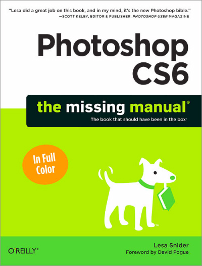 Book Review: Photoshop CS6 – The Missing Manual by Lesa Snider