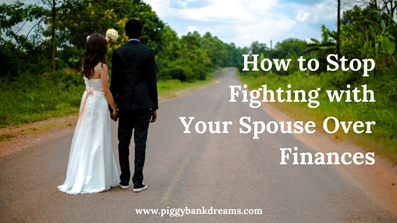 How to Stop Fighting with Your Spouse Over Finances