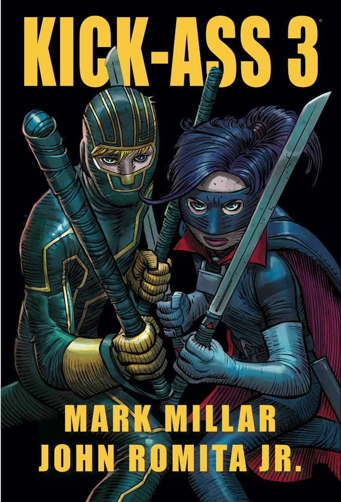 Kick Ass 3 By Mark Millar and John Romita JR