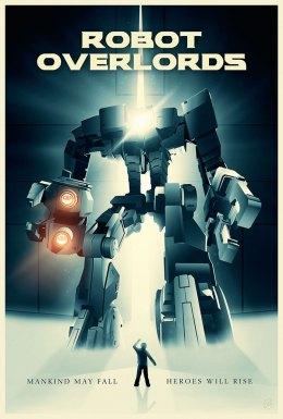 Robot Overlords - Alternative Movie Poster Winner