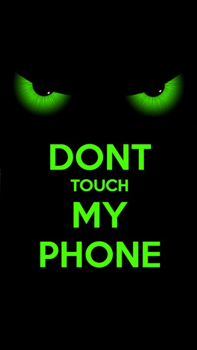 Don T Touch My Phone Wallpapers | PixelsTalk.Net