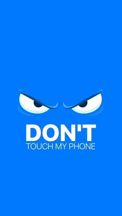 Don T Touch My Phone Wallpapers | PixelsTalk.Net