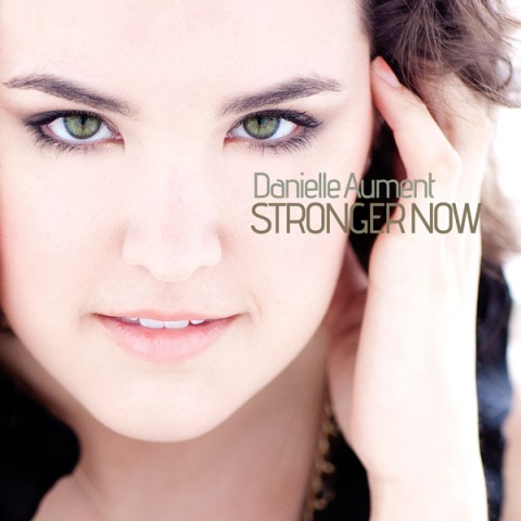 "Danielle Aument ""Stronger Now - Single"""