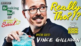 Really Tho?!? Episode 3 – Vince Gilligan – Breaking Down Bad