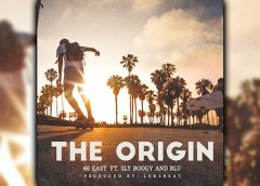 60 East Ft. Sly Boogie & Blu – The Origin (Single)