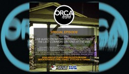 ORCAstrated: Special Episode- Live From The Last Common Ground at The Vibe
