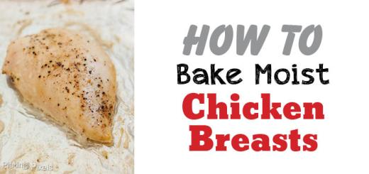 How to Bake Chicken Breasts - www.platingpixels.com