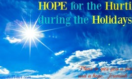 How to have Hope while Hurting during the Holidays