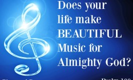 Are you making Beautiful Music for Almighty God?