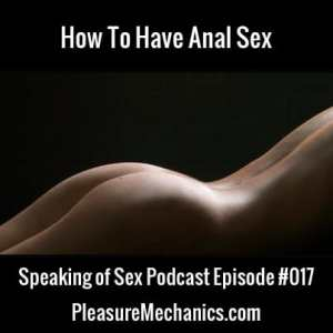 How To Have Anal Sex