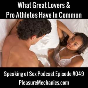 What Great Lovers & Pro Athletes Have In Common