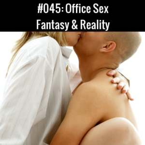Office Sex In Fantasy & Reality