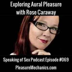 Exploring Aural Pleasure with Rose Caraway
