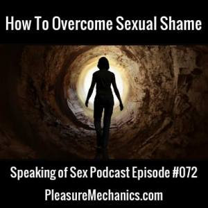 How To Overcome Sexual Shame : Free Podcast Episode