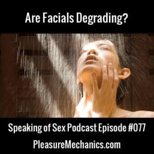 Are Facials Degrading?