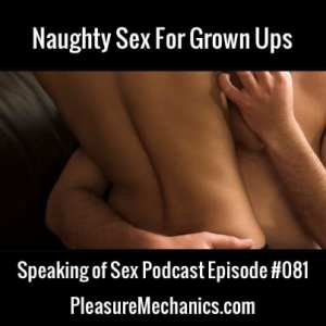 Naughty Sex For Grown Ups