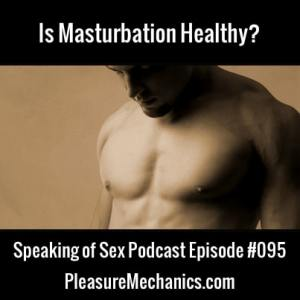 Is Masturbation Healthy?