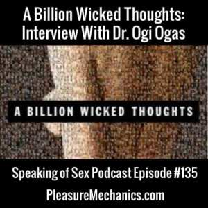 A Billion Wicked Thoughts : Interview with author Ogi Ogas