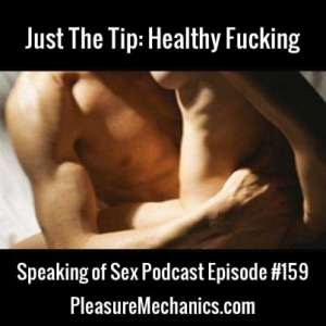Healthy Fucking :: Free Podcast Episode