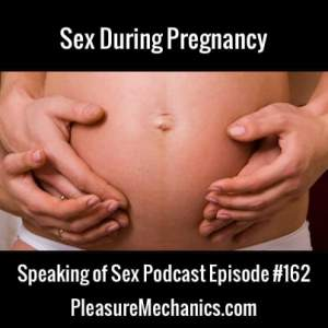 Sex During Pregnancy :: Free Podcast Episode