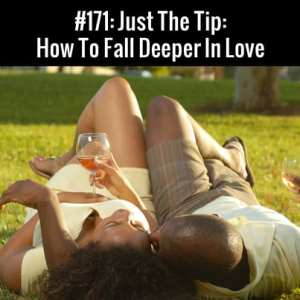 How To Fall Deeper In Love :: Free Podcast Episode