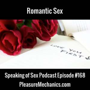 Romantic Sex :: Free Podcast Episode