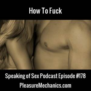 How To Fuck :: Free Podcast Episode