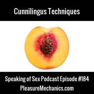 Cunnilingus Techniques :: Free Podcast Episode