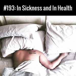 In Sickness and In Health :: Free Podcast Episode