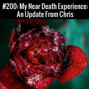 My Near Death Experience :: Free Podcast Episode