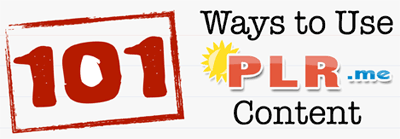 101 Ways to Use PLR Content