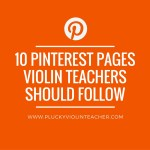Ten Pinterest Pages For Violin Teachers…