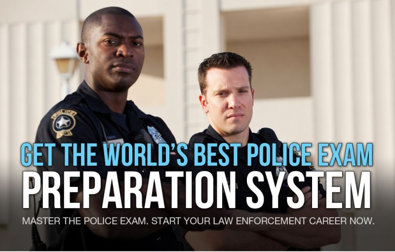 Get the World's Best Police Exam Preparation System