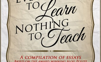 Everything To Learn, Nothing To Teach Coming This Spring!