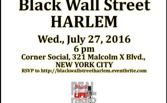 Black Wall Street Comes to Harlem July 27th