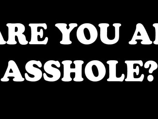 ARE YOU AN ASSHOLE
