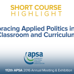Short Course: Embracing Applied Politics in the Classroom and Curriculum