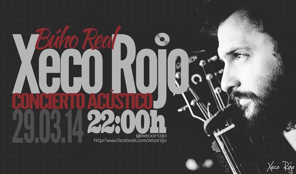 Concierto Xeco Rojo. 29 de marzo. Búho Real