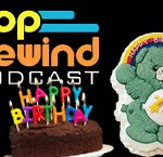 Pop Rewind Podcast: Childhood Birthdays