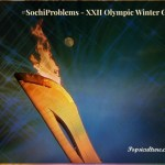 #SochiProblems – XXII Winter Olympic Games