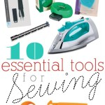 10 Essential Tools Every Sewist Should Have