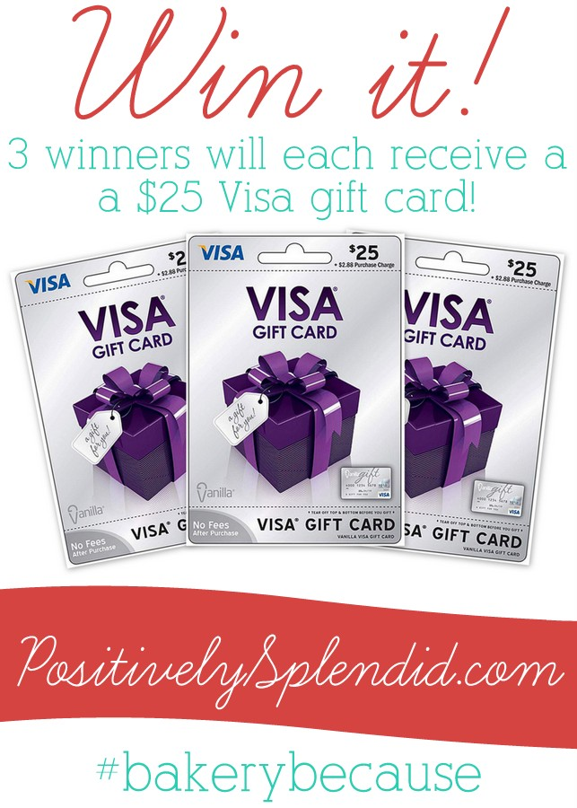 Win one of three $25 Visa gift cards at Positively Splendid! #bakerybecause
