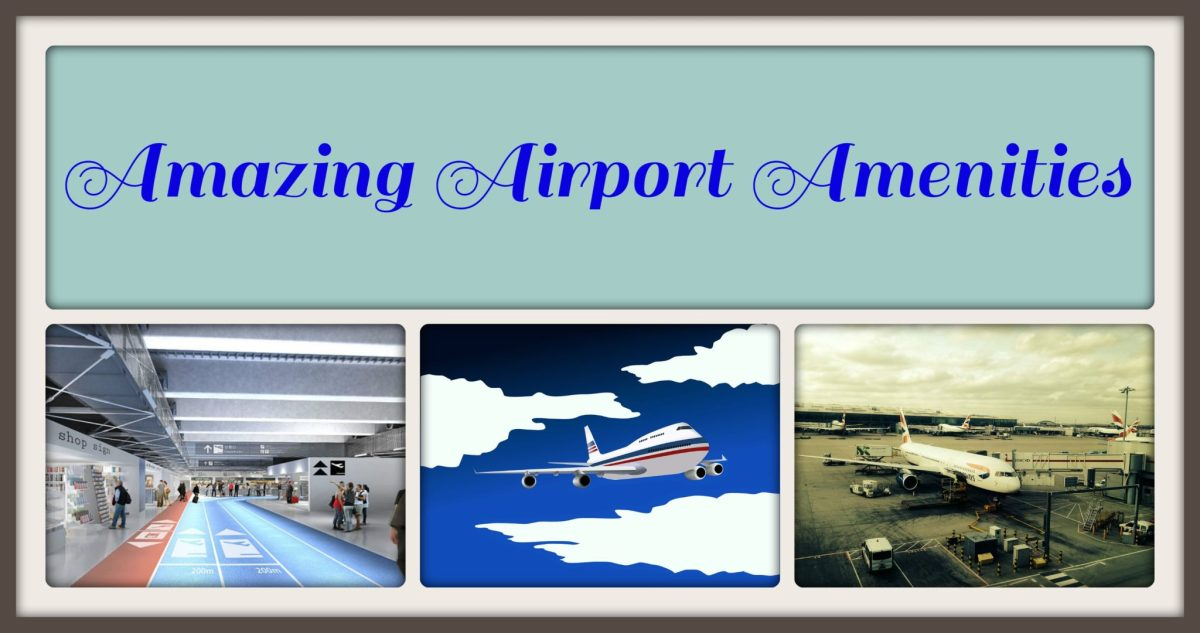 Amazing Airport Amenities