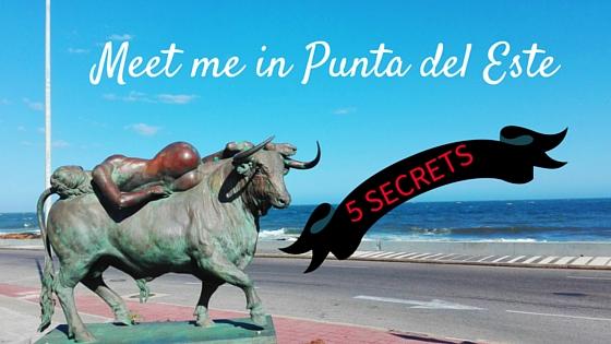 Punta del Este, the most sexy.  Its 5 secrets.