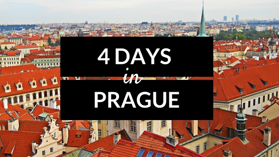 How to spend 4 days in Prague.